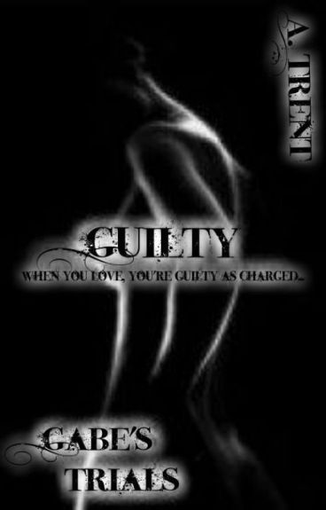 GUILTY (Gabe's Trials)