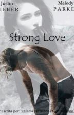 Strong Love || Justin Bieber by lovefics99