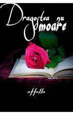Dragostea nu moare (Vol. I) by affella