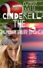 My Cinderella, the Quarterback. by lookatmylove4you