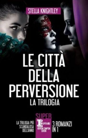 Le città della perversione ~ la trilogia