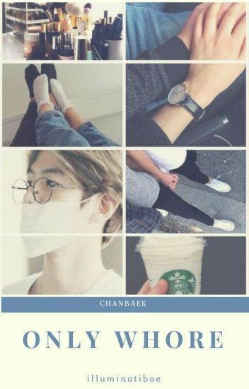 Only Whore | ChanBaek
