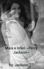 Mare e Inferi ~Percy Jackson~ by Jackson_17