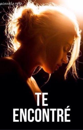 Te Encontraré. (#Wattys2017) by DanielaPena858