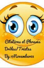 Citations et Phrases Drôles/tristes by LiSeUsEx