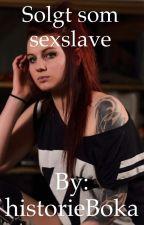 Solgt som sexslave by historieBoka