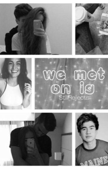 We Met On IG |C.H|