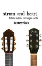 STRUM AND HEART by teenwrites