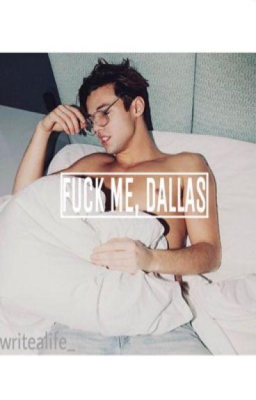 Fuck me Dallas.[mature]