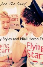 What are the Odds? (A Harry Styles and Niall Horon Fan Fic) by xOneDirectioner21x
