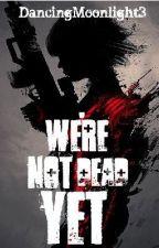 We're Not Dead Yet. [ Sucker Punch Fan Fiction] by DancingMoonlight3