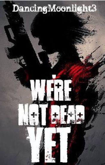 We're Not Dead Yet. [ Sucker Punch Fan Fiction]