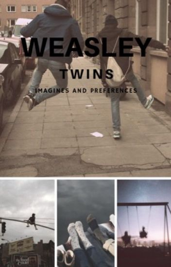 Weasley Twins Imagines and Preferences