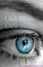 Oeil Blanc Oeil Bleu by AnnaelleMissLivre