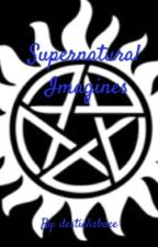 Supernatural x Reader by lolimsatan