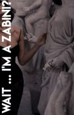 Wait...I'm a Zabini? | Edited ✔️ by oohmaegod