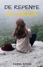 De Repente Flórida by Carol-Souza