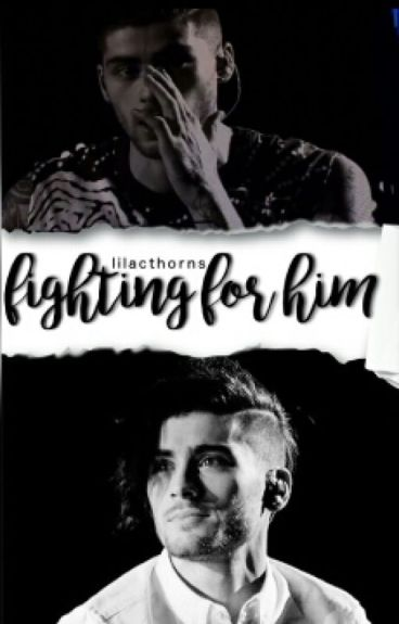 Fighting For Him [Ziam]