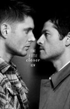 come a little closer now (destiel) by itscasdean