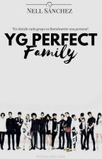 YG PERFECT FAMILY by NellSanchez