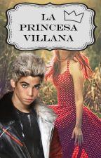 La Princesa Villana (Carlos De Vil y tu) by XimenaOjedaLlanos