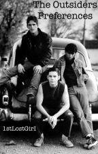 The Outsiders Preferences by 1stLostGirI