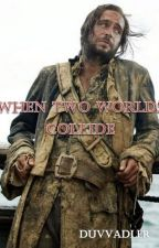 When Two Worlds Collide (James Norrington) by DuvvAdler