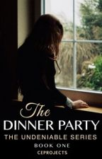 The Dinner Party (Undeniable Book 1) by CEProjects