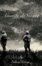 Amants de guerre by EmmaFiction_