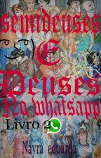 semideuses e deuses no whatsapp (livro 2) by Nayra_eduarda