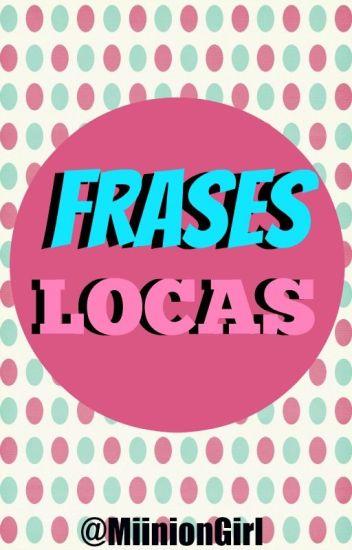 Frases Locas Monseeee Wattpad