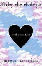30 Day OTP Challenge: Twelve and Lisa by Sunflowerwrites