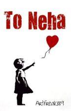 To Neha by Artfreak889