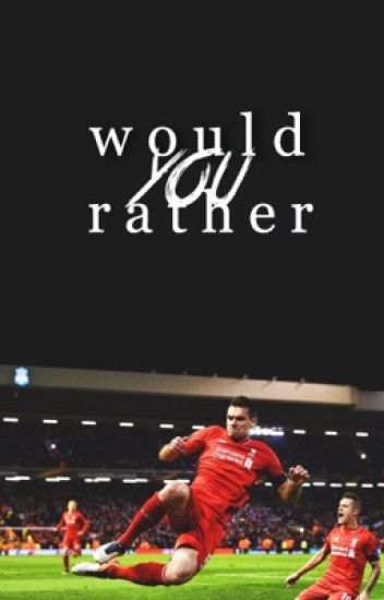 would you rather? | football