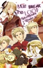 Must Break The Loop {Neko!Hetalia x Reader 3} ON HIATUS by AngelinaSmith590