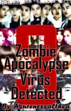 Zombie Apocalypse ~Virus Detected~ Book 3 (COMPLETED) by asurenessalthea