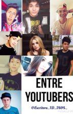 Entre Youtubers by Escritora_1D_5SOS_