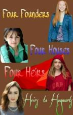 Four Founders, Four Houses, Four Heirs: Heirs to Hogwarts Book 1 (A HP Fanfic) by MagicLionCub