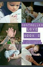Controlled Love Book 2 [Larry Stylinson ](boyxboy) by BelieveDreamLarry
