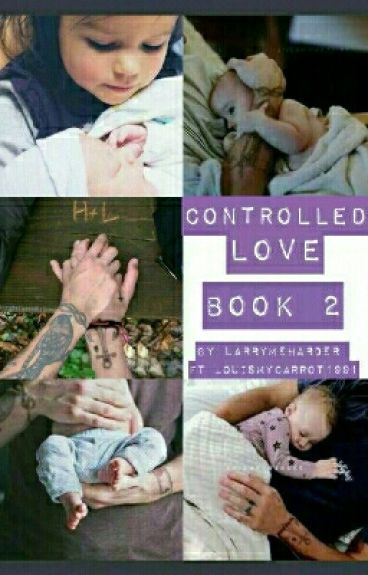 Controlled Love Book 2 [Larry Stylinson ](boyxboy)