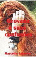 Geovana e suas confusões. by Marcella_Samyrra