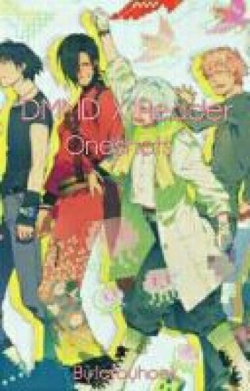 DMMD X Reader Oneshots {Requests CLOSED}