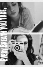 Every Breath You Take ➳  Camren by valerieangg