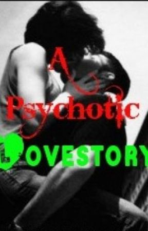 A Psychotic Love Story by TheSchottkyDefect