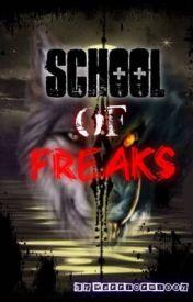School Of Freaks by Warriormissy