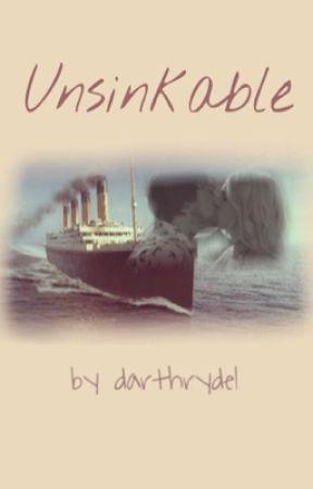 Unsinkable (Rydellington) by darthrydel
