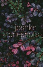 Joshler Oneshots by djspookytyler