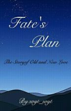 Fate's Plan (Editing) by wyt_wyt
