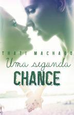 Uma segunda chance (romance lésbico)  by EscritThatiMachado