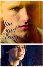 You Said Always by CastielWinchester__